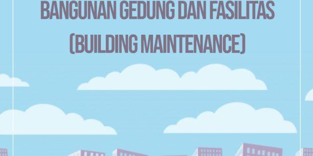 MANAJEMEN PERAWATAN BANGUNAN GEDUNG DAN FASILITAS (BUILDING MAINTENANCE) – Pasti Jalan