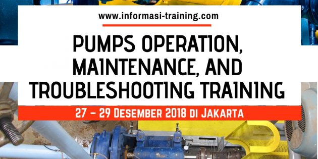 PUMPS OPERATION, MAINTENANCE, AND TROUBLESHOOTING