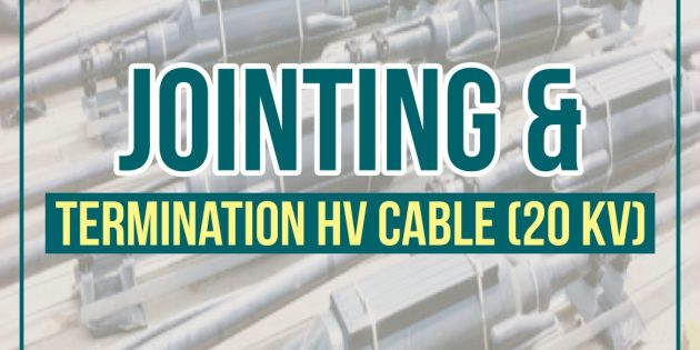 JOINTING & TERMINATION HV CABLE – Almost Running